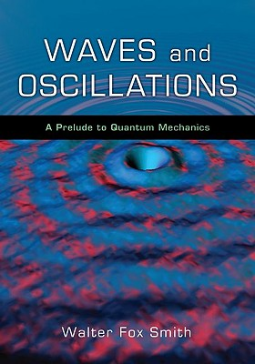 Waves and Oscillations By Smith, Walter Fox